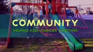 Community - Helping Keep Families Together