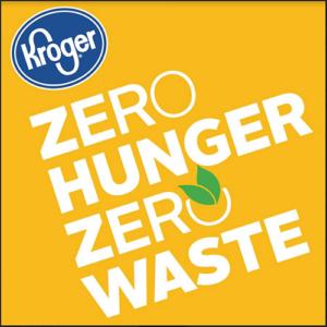 Kroger - Zero Hunger, Zero Waste